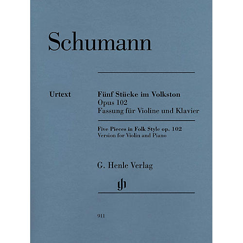 G. Henle Verlag 5 Pieces in Folk Style, Op. 102 Henle Music by Robert Schumann Edited by Ernst Herttrich