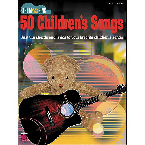 Cherry Lane 50 Children's Songs - Strum & Sing Series