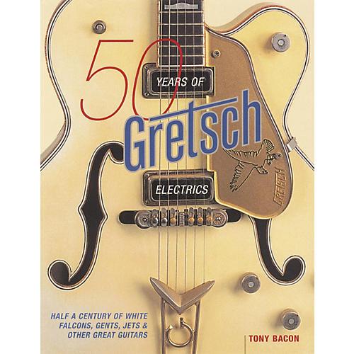 Hal Leonard 50 Years of Gretsch Electrics Book