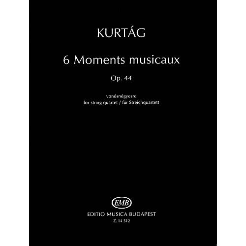 Editio Musica Budapest 6 Moments musicaux, Op.44 (for String Quartet) EMB Series Composed by György Kurtág