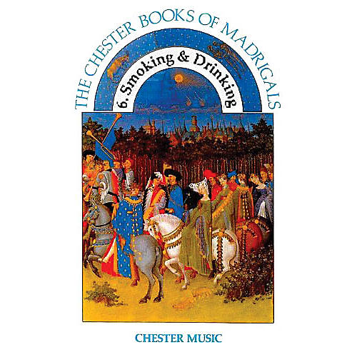 Chester Music 6. Smoking and Drinking (The Chester Books of Madrigals Series) SATB Composed by Anthony G. Petti