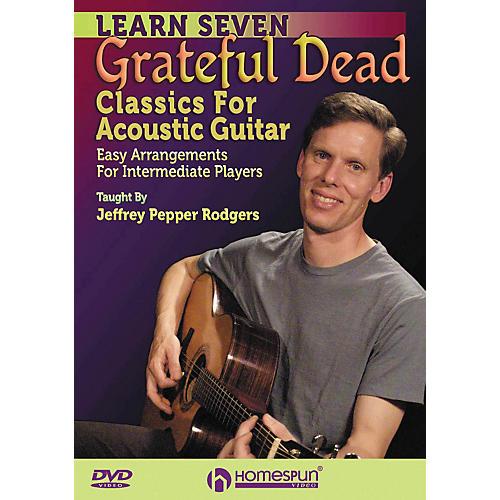 Homespun 7 Grateful Dead Classics for Acoustic Guitar: Easy Arrangements for Intermediate DVD