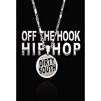 Big Fish Off The Hook Hip Hop: Dirty South  ...