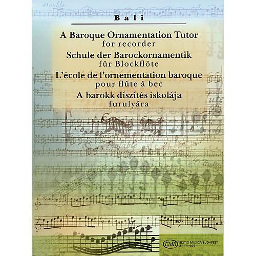 Editio Musica Budapest A Baroque Ornamentation Tutor for Recorder (for Recorder & Keyboard) EMB Series
