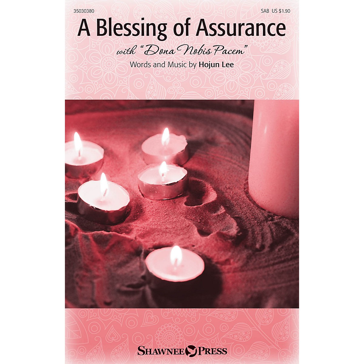Shawnee Press A Blessing of Assurance (with Dona Nobis Pacem) SAB composed by Hojun Lee