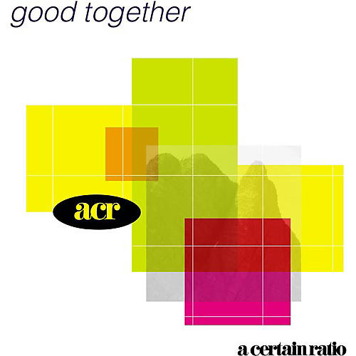 Alliance A Certain Ratio - Good Together