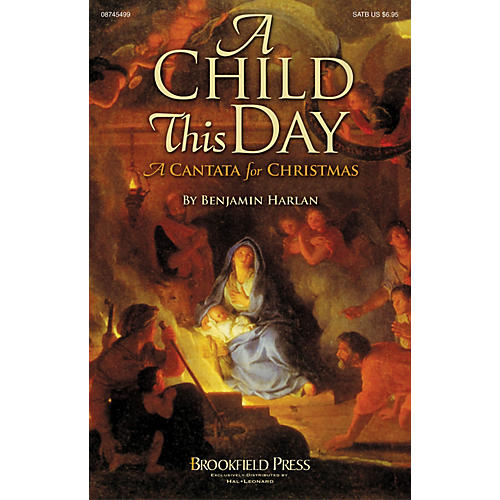 Brookfield A Child This Day (A Christmas Cantata) PREV CD Composed by Benjamin Harlan