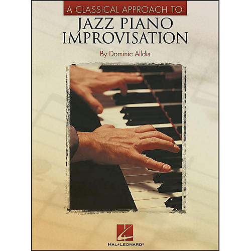 Hal Leonard A Classical Approach To Jazz Piano Improvisation