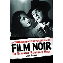 Limelight Editions A Comprehensive Encyclopedia of Film Noir Applause Books Series Hardcover Written by John Grant