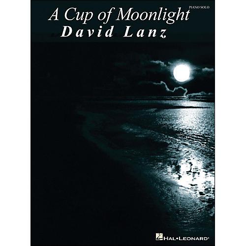 Hal Leonard A Cup Of Moonlight David Lanz Piano Solo