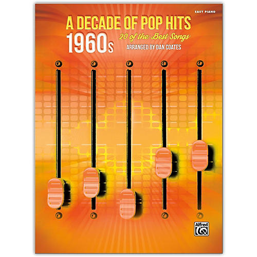 Alfred A Decade of Pop Hits: 1960s Easy Piano Songbook