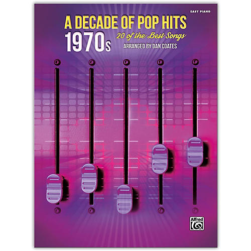 Alfred A Decade of Pop Hits: 1970s Easy Piano Songbook