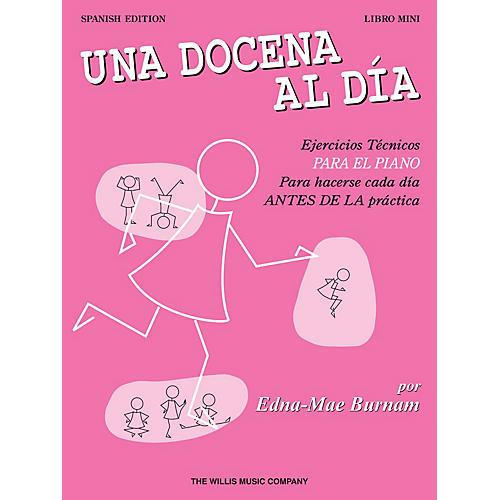 Willis Music A Dozen a Day Mini Book - Spanish Edition Willis Series Written by Edna Mae Burnam