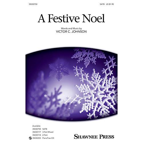 Shawnee Press A Festive Noel SATB composed by Victor C. Johnson