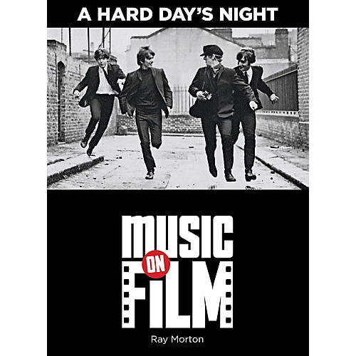 Limelight Editions A Hard Day's Night (Music on Film Series) Music On Filments Series Softcover Written by Ray Morton