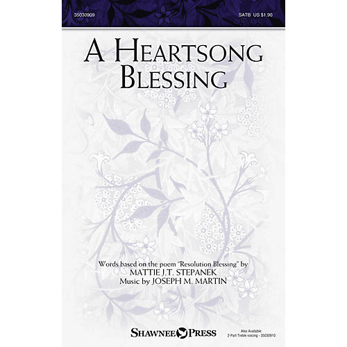 Shawnee Press A Heartsong Blessing SATB composed by Joseph M. Martin