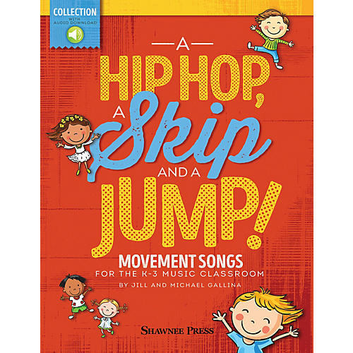 Hal Leonard A Hip Hop, a Skip and a Jump BOOK WITH AUDIO ONLINE Composed by Jill Gallina