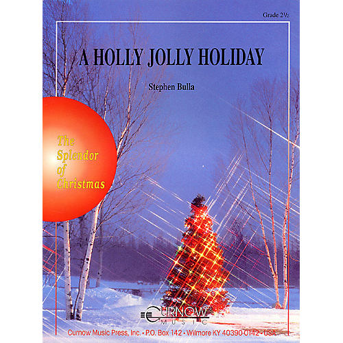 Curnow Music A Holly Jolly Holiday (Grade 2.5 - Score and Parts) Concert Band Level 2.5 Composed by Stephen Bulla