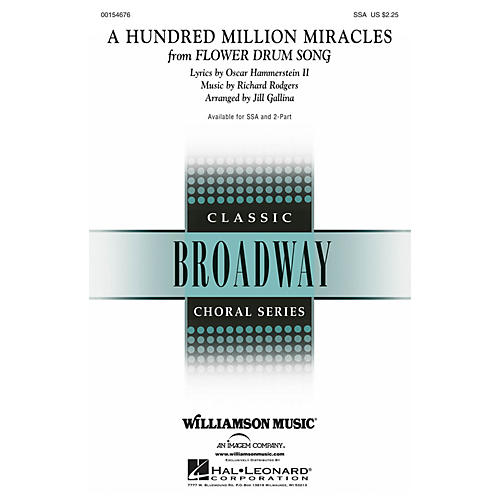 Hal Leonard A Hundred Million Miracles (from Flower Drum Song) SSA arranged by Jill Gallina