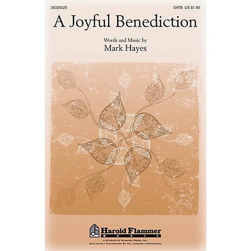 Shawnee Press A Joyful Benediction SATB composed by Mark Hayes