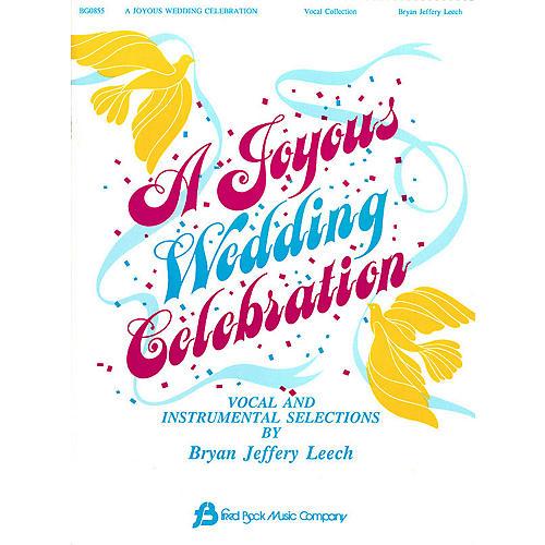 Fred Bock Music A Joyous Wedding Celebration (Vocal Collection) Arranged by Bryan Jeffrey Leech