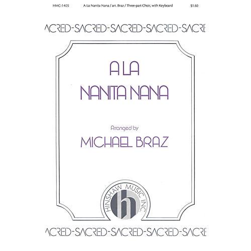 Hinshaw Music A La Nanita Nana 3 Part composed by Michael Braz