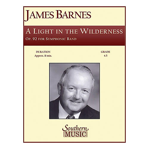 Southern A Light in the Wilderness (Band/Concert Band Music) Concert Band Level 4. Composed by James Barnes