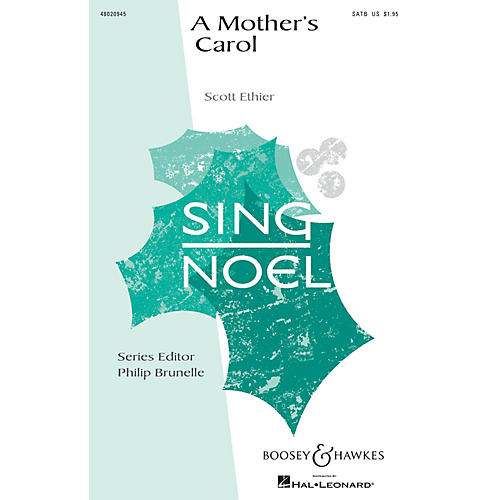 Boosey and Hawkes A Mother's Carol (Sing Noel Series) SATB composed by Scott Ethier