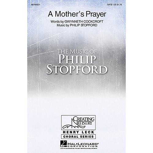 Hal Leonard A Mother's Prayer SATB composed by Philip Stopford