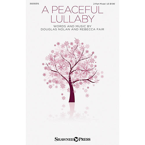 Shawnee Press A Peaceful Lullaby 2 Part Mixed composed by Rebecca Fair