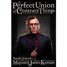 Hal Leonard A Perfect Union of Contrary Things - The Authorized Biography of Maynard James Keenan.
