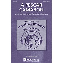 Caldwell/Ivory A Pescar Camaron SSATB composed by Paul Caldwell