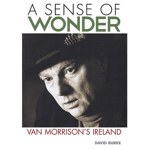 Jawbone Press A Sense of Wonder (Van Morrison's Ireland) Book Series Softcover Written by David Burke