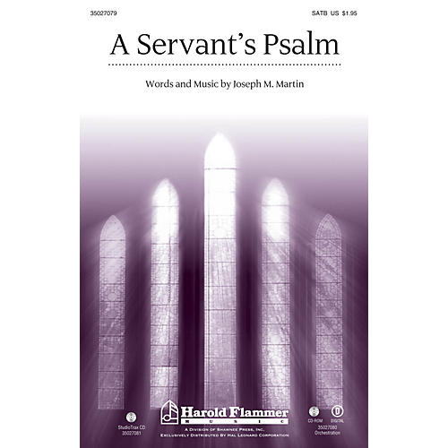 Shawnee Press A Servant's Psalm SATB composed by Joseph M. Martin
