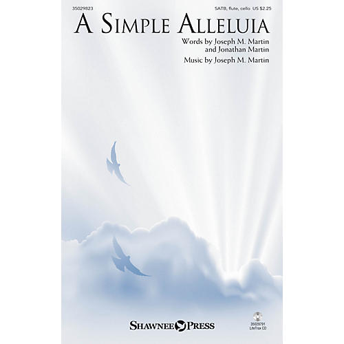 Shawnee Press A Simple Alleluia SATB W/ FLUTE AND CELLO composed by Jonathan Martin