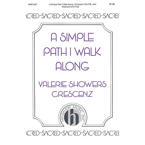 Hinshaw Music A Simple Path I Walk Along SATB composed by Valerie Crescenz