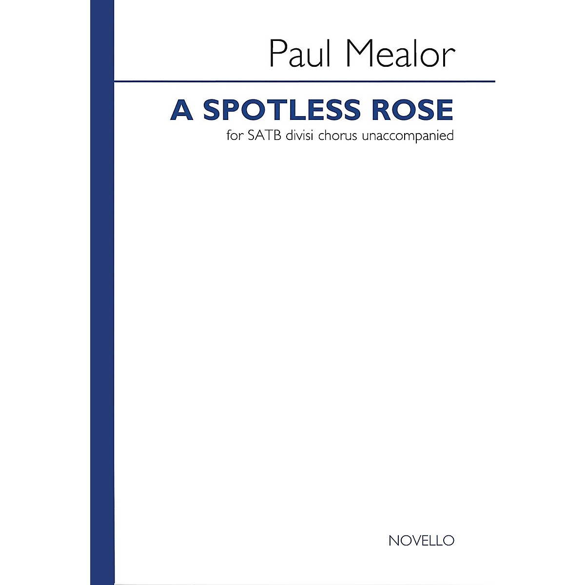 Novello A Spotless Rose SATB Divisi Composed by Paul Mealor