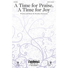 Daybreak Music A Time for Praise, A Time for Joy ORCHESTRA ACCOMPANIMENT Composed by Heather Sorenson
