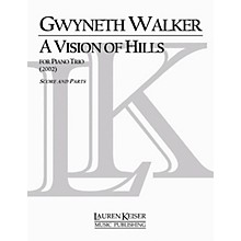 Lauren Keiser Music Publishing A Vision of Hills (Piano, Violin, Cello) LKM Music Series Composed by Gwyneth Walker