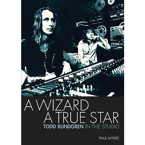 Jawbone Press A Wizard, A True Star (Todd Rundgren in the Studio) Book Series Softcover Written by Paul Myers
