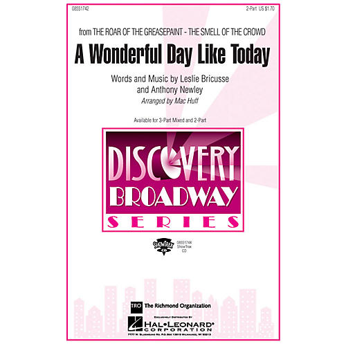 Hal Leonard A Wonderful Day Like Today (from The Roar of the Greasepaint, The Smell of the Crowd) 2-Part by Mac Huff