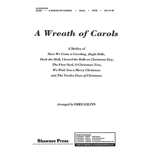 Shawnee Press A Wreath of Carols (Together We Sing Series) Performance/Accompaniment CD Arranged by Greg Gilpin