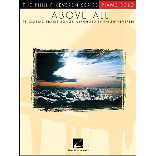 Hal Leonard Above All  - Piano Solo - 15 Classic Praise Songs By Phillip Keveren Series