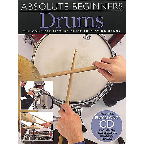 Music Sales Absolute Beginners - Drums Music Sales America Series Softcover with CD Written by Various