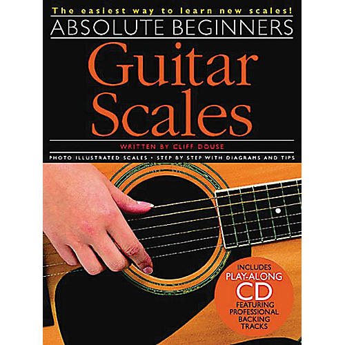 Music Sales Absolute Beginners - Guitar Scales Music Sales America Series Softcover with CD Written by Cliff Douse
