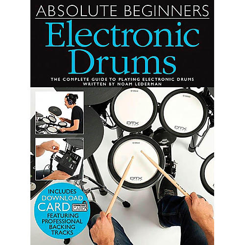 Music Sales Absolute Beginners Electronic Drums (Book/Online Audio)