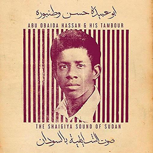 Alliance Abu Obaida Hassan - Abu Obaida Hassan & His Tambour: The Shaigiya Sound Of Sudan