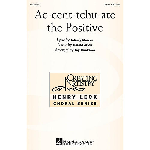 Hal Leonard Ac-cent-tchu-ate the Positive 2PT TREBLE arranged by Joy Hirokawa