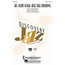 Hal Leonard Ac-cent-tchu-ate the Positive ShowTrax CD Arranged by Steve Zegree