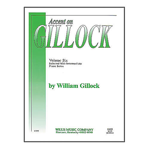Willis Music Accent On Gillock Volume Six (Selected Mid-Intermediate Level Piano Solos)